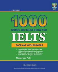 Columbia 1000 Words You Must Know for Ielts by Richard Lee Ph D