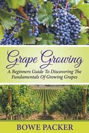 Grape Growing by Bowe Packer