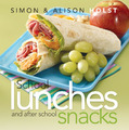 School Lunches and After School Snacks by Alison Holst