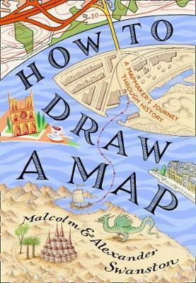 How to Draw a Map by Malcolm Swanston