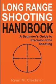Long Range Shooting Handbook by Ryan M Cleckner
