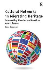 Cultural Networks in Migrating Heritage by Perla Innocenti image