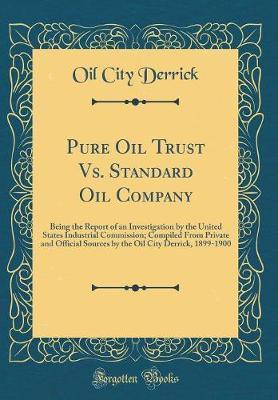 Pure Oil Trust vs. Standard Oil Company by Oil City Derrick