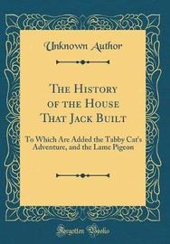 The History of the House That Jack Built by Unknown Author image