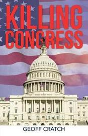 Killing Congress by Geoff Cratch image