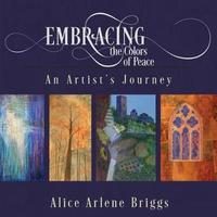 Embracing the Colors of Peace by Alice Briggs image