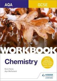 AQA GCSE Chemistry Workbook by Nora Henry