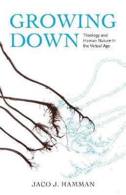 Growing Down by Jaco J Hamman