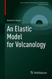 An Elastic Model for Volcanology by Andrea Aspri