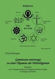 Gemeinsam Unterwegs Zu Einer Okumene Der Weltreligionen by Ulrich Brngen