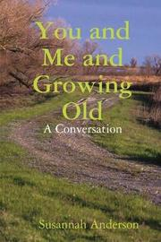 You and Me and Growing Old by Susannah Anderson