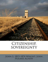 Citizenship, Sovereignty by John S 1815 Wright
