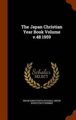 The Japan Christian Year Book Volume V.48 1959 by Nihon Kirisutokyo Kyogikai