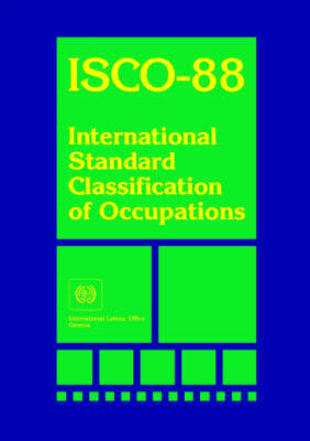 Isco-88 International Standard Classification of Occupants by International Labour Office