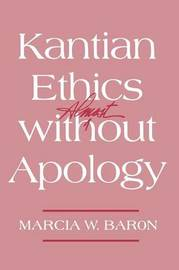 Kantian Ethics Almost without Apology by Marcia W. Baron image