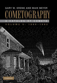 Cometography: Volume 5, 1960-1982 by Gary W. Kronk