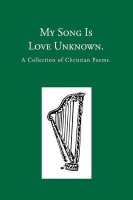 My Song Is Love Unknown by Frances Ridley Havergal image