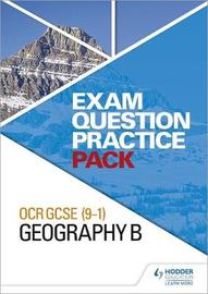 OCR GCSE (9-1) Geography B Exam Question Practice Pack by Hodder Education