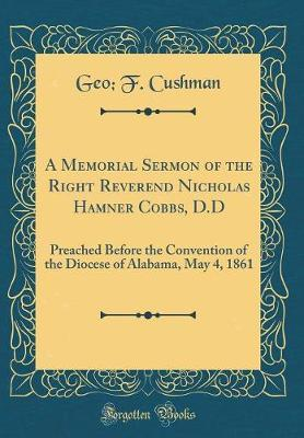 A Memorial Sermon of the Right Reverend Nicholas Hamner Cobbs, D.D by Geo F Cushman