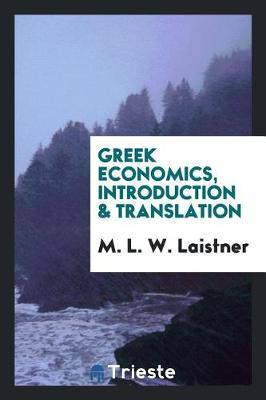 Greek Economics, Introduction & Translation by M.L.W. Laistner