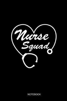 Nurse Squad Notebook by Books by Suhrhoff