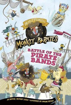 Battle of the Pirate Bands: a 4D Book (Nearly Fearless Monkey Pirates) by Michael Anthony Steele