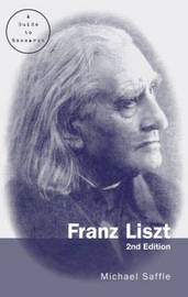 Franz Liszt: A Guide to Research by Michael Saffle image