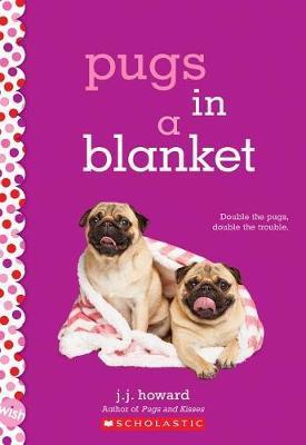 Pugs in a Blanket by J J Howard