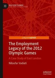 The Employment Legacy of the 2012 Olympic Games by Niloufar Vadiati