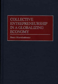 Collective Entrepreneurship in a Globalizing Economy by Panos Mourdoukoutas