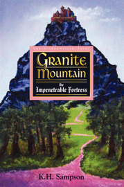 The D'Arbenville Tales: Granite Mountain the Impenetrable Fortress by K., H. Sampson image
