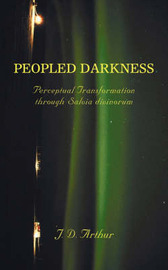 Peopled Darkness: Perceptual Transformation Through Salvia Divinorum by J.D. Arthur