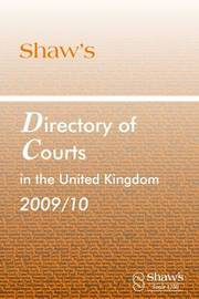 Shaw's Directory of Courts in the United Kingdom: 2009/2010
