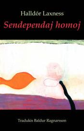 Sendependaj Homoj (romantraduko En Esperanto) by Halldor Laxness
