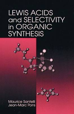 Lewis Acids and Selectivity in Organic Synthesis by M. Santelli image