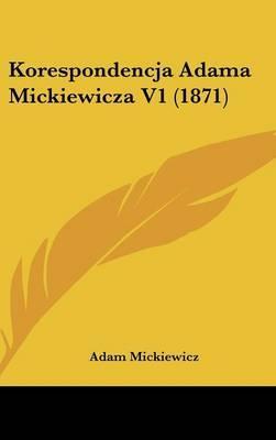Korespondencja Adama Mickiewicza V1 (1871) by Adam Mickiewicz image