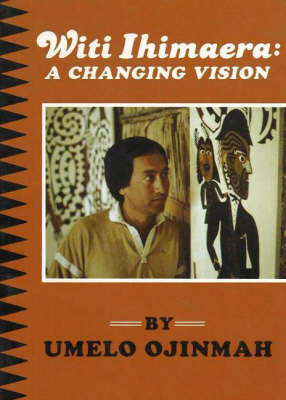 Witi Ihimaera: A Changing Vision by Umelo Ojinmah