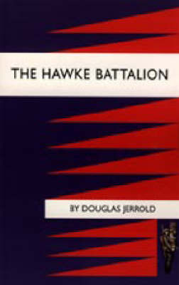 Hawke Battalion: Somme Personal Records of Four Years, 1914-1918 by Douglas Jerrold