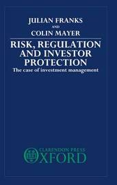 Risk, Regulation, and Investor Protection by Julian Franks image
