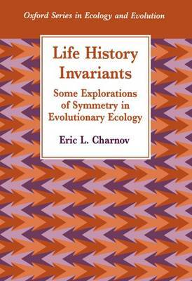 Life History Invariants by Eric L. Charnov