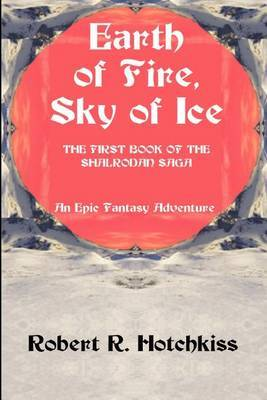 Earth of Fire, Sky of Ice by Robert R. Hotchkiss image