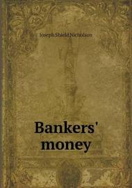 Bankers' Money by J.Shield Nicholson image