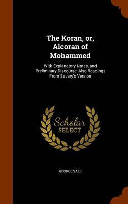 The Koran, Or, Alcoran of Mohammed by George Sale image