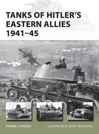 Tanks of Hitler's Eastern Allies 1941-45 by Steven J. Zaloga