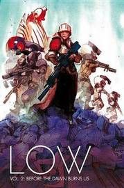 Low Volume 2: Before the Dawn Burns Us by Rick Remender
