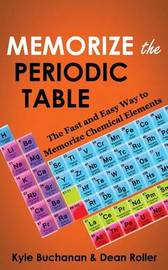 Memorize the Periodic Table by Kyle Buchanan