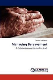 Managing Bereavement by Samuel Tindiwensi