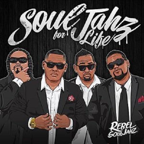 Rebel Souljahz : Soul Jahz for Life by Rebel Souljahz
