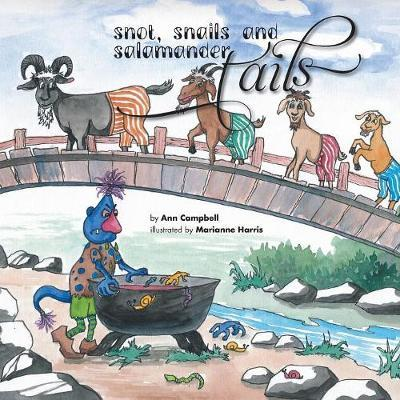 Snot, Snails and Salamander Tails by Ann Campbell image
