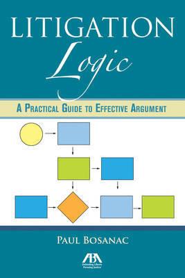 Litigation Logic by Paul Bosanac